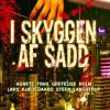 Agnete Friis, Gretelise Holm,  Lars Kjædegaard og Steen Langstrup: I skyggen af Sadd 2