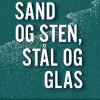 A. Silvestri: Sand og sten, stål og glas