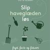 Lotte Bjarke: Slip haveglæden løs