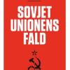 Michael Dobbs: Sovjetunionens fald. Den kolde krigs slutspil