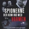 Jens Høvsgaard: Spionerne der kom ind med varmen
