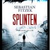 Sebastian Fitzek: Splinten