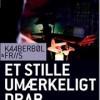Kaaberbøl & Friis: Et stille umærkeligt drab