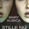 Mary Kubica: Stille nu