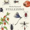 Shosha Raymond: Stillezone