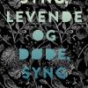 Jesmyn Ward: Syng, levende og døde, syng