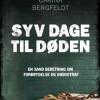 Carina Bergfeldt: Syv dage til døden – En sand beretning om forbrydelse og dødsstraf