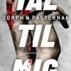 Dorph og Pasternak: Tal til mig