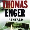 Thomas Enger: Banesår