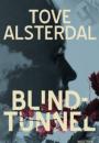 Tove Alsterdal: Blindtunnel