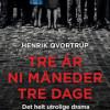 Henrik Qvortrup: Tre år, ni måneder, tre dage