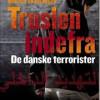 Morten Skjoldager: Truslen indefra – de danske terrorister