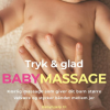 Katrine Birk: Tryk & Glad babymassage