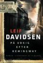 Leif Davidsen: På udkig efter Hemingway