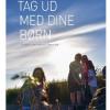 Casper Kjerumgaard & Rikke Berg: Tag ud med dine børn