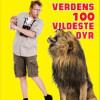 Sebastian Klein. Verdens 100 vildeste dyr