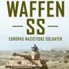 Claus Bundgård Christensen, Niels Bo Poulsen og Peter Scharff Smith: Waffen-SS. Europas nazistiske soldater