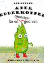 Ane Gudrun: Æder Edderkopper får en monster-god ven