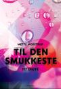 Mette Moestrup: Til den smukkeste