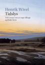 Henrik Wivel: Tidslys – 12 essays om at søge tilbage og finde frem