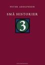 Peter Adolphsen: Små historier 3