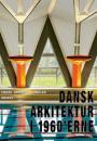 Vibeke Andersson Møller: Dansk arkitektur i 1960'erne