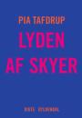 Pia Tafdrup: Lyden af skyer