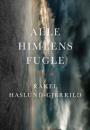 Rakel Haslund-Gjerrild: Alle himlens fugle