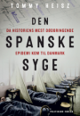 Tommy Heisz: Den spanske syge – Da den mest dødbringende epidemi kom til Danmark