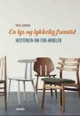 Per H. Hansen: En lys og lykkelig fremtid – Historien om FDB-møbler