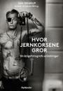 Jan Grarup og Jakob Fälling: Hvor jernkorsene gror – en krigsfotografs erindringer