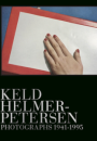 Keld Helmer-Petersen m.fl: Keld Helmer-Petersen – Photographs 1941-2013