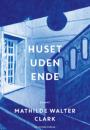 Mathilde Walter Clark: Huset uden ende
