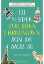 111 steder for børn i København som du skal se