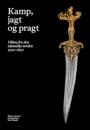 Kjeld von Folsach, Joachim Meyer og Peter Wandel: Kamp, jagt og pragt – våben fra den islamiske verden 1500-1850