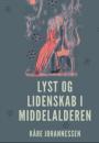 Kåre Johannessen: Lyst og lidenskab i middelalderen