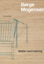 Michael Müller: Børge Mogensen. Møbler med holdning