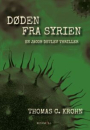 Thomas C. Krohn: Døden fra Syrien