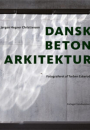 Jørgen Hegner Christiansen: Dansk betonarkitektur