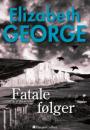 Elizabeth George: Fatale Følger