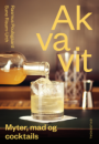 Rasmus Poulsgaard og Sune Risum-Urth: Akvavit – myter, mad og cocktails