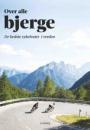 Mitchell Beazley: Over alle bjerge – De bedste cykelruter i verden