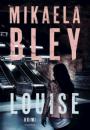 Mikaela Bley: Louise