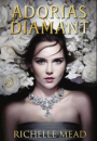 Richelle Mead: Adorias Diamant
