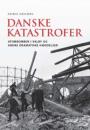 Rasmus Dahlberg: Danske katastrofer