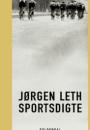 Jørgen Leth: Sportsdigte