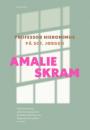 Amalie Skram: Professor Hieronimus og På Sct. Jørgen