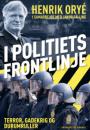 Henrik Oryé i samarbejde med Jakob Fälling: I politiets frontlinje