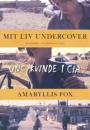 Amaryllis Fox: Mit liv undercover