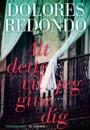 Dolores Redondo: Alt dette vil jeg give dig